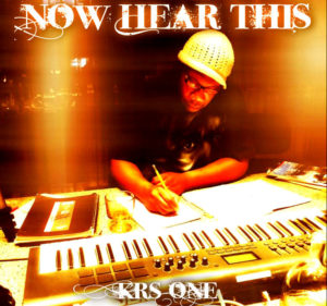 KRS ONE - Now hear this